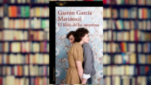 El libro de las mentiras, novela escrita por el argentino Gastón García Marinozzi. Foto: Rosario3.com